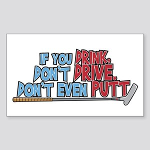 Golf Dont Drink Dont Drive Dont Putt Sticker (Rect